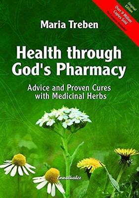 Health Through God's Pharmacy: Advice and Proven Cures with Medicinal Herbs. New