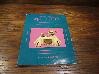 Antique Reference Book Collector's Guide To Art Deco Mary Frank Gaston
