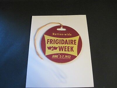 1952 Frigidaire Week Hanging Tag or Pin
