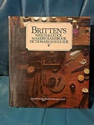 Brittens watch & clock makers handbook dictionary and guide