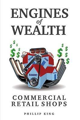 Engines of Wealth - Commercial Retail Shops by Phillip King Paperback Book Free