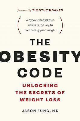 The Obesity Code : Unlocking the Secrets of Weight Loss by Jason Fung FREE SHIP