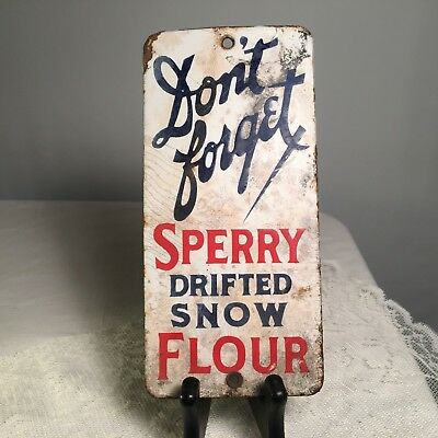 Don't Forget Sperry Drifted Snow Flour Porcelain Door Push Advertising Sign