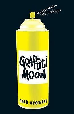 Graffiti Moon by Cath Crowley (Paperback, 2010)