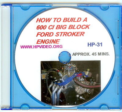 "How to build a 605 ci BBF Ford 460 Stroker Engine Video Manual ""DVD"" 957 HP!"