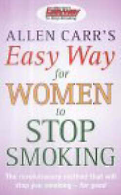 Allen Carr's Easy Way for Women to Stop Smoking by Allen Carr (Paperback, 2002)