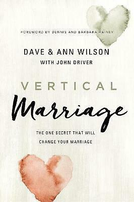Vertical Marriage: The One Secret That Will Change Your Marriage by Ann Wilson H