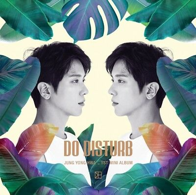 K-POP JUNG YONG HWA 1st Mini Album - [DO DISTURB] CD+Booklet+Photocard Sealed