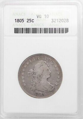 1805 ANACS VG 10 Draped Bust 25C Very Good Silver Quarter Graded Coin 3212028
