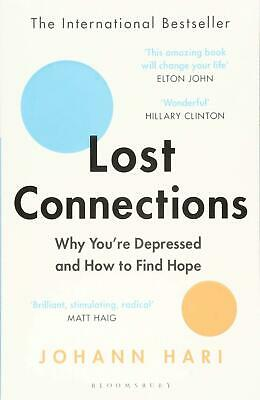 Lost Connections: Why You're Depressed and How to Find Hope by Johann Hari Paper