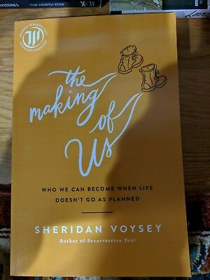 2019 ARC The Making of Us: Who We Can Become When Life Doesn't Sheridan Voysey