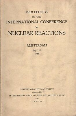 Proceedings Of The International Conference On Nuclear Reactions: Amsterdam July