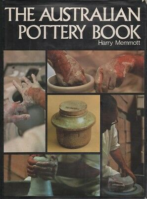 Harry Memmott THE AUSTRALIAN POTTERY BOOK: A COMPREHENSIVE GUIDE TO POTTERY  1st