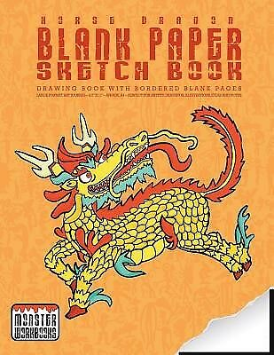 Horse Dragon - Blank Paper Sketch Book - Drawing Book Border by Workbooks Monste