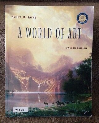 A World Of Art Fourth Edition by Henry M. Sayre (CD-ROM Not Included)