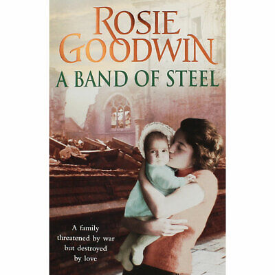 A Band Of Steel by Rosie Goodwin (Paperback), Fiction Books, Brand New