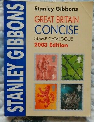 Stanley Gibbons Great Britain Concise Stamp Catalogue 2003 Edition Softback Book
