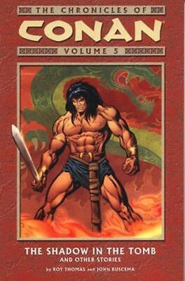 Chronicles of Conan: Shadow in the Tomb and Other Stories v. 5 (Conan Chronicles