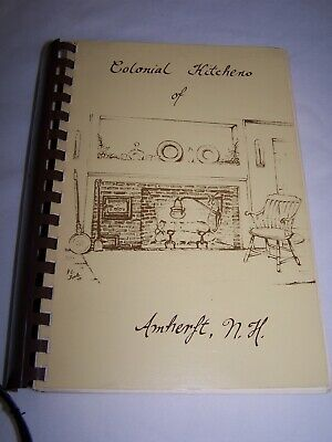 Colonial Kitchens Of Amherst New Hampshire Newcomers Club Community Cookbook