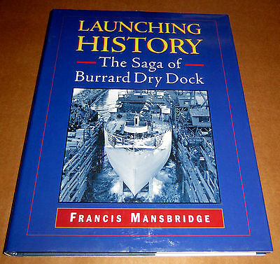Signed LAUNCHING HISTORY BURRARD DRY DOCK SHIPS BOATS VANCOUVER BRITISH COLUMBIA