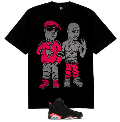 New 2pac Notorious BIG Cartoon shirt  to match air Jordan 6 Retro Infrared Black