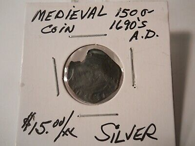Medieval Coin 1500-1690's A.d.  Silver