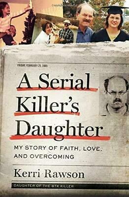 A Serial Killer's Daughter: My Story of Faith, Love, and Overcoming | HARDCOVER