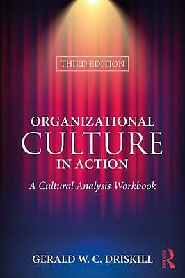 Organizational Culture in Action: A Cultural Analysis Workbook by Gerald W.C. Dr
