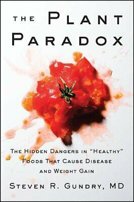 "The Plant Paradox The Hidden Dangers in ""Healthy"" Foods That Cause Disease Eb00k"
