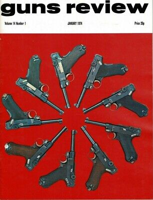GUNS REVIEW MAGAZINE JANUARY 1974 ~ THE DUTCH LUGER  Vol 14 Number 1