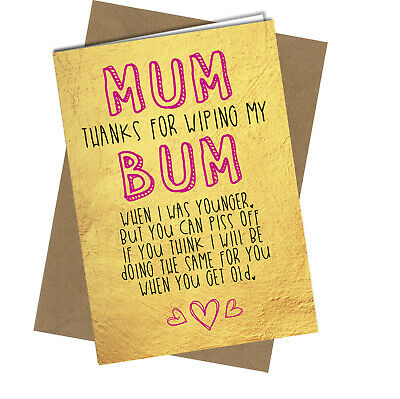 #937 MOTHERS DAY or BIRTHDAY CARD Card Funny Cheeky Rude Banter Wiping My bum