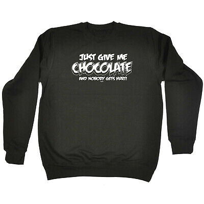 Funny Kids Childrens Sweatshirt Jumper - Just Give Me The Chocolate And Nobody G