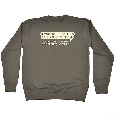 Funny Kids Childrens Sweatshirt Jumper - If You Think The Things I Say Out Loud