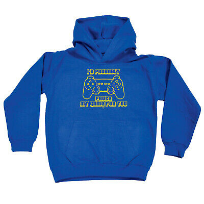 Funny Kids Childrens Hoodie Hoody - Id Probably Pause My Game For You Gammer
