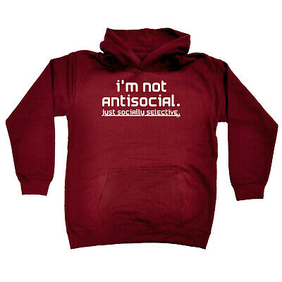 Funny Kids Childrens Hoodie Hoody - Im Not Antisocial Just Socially Selective