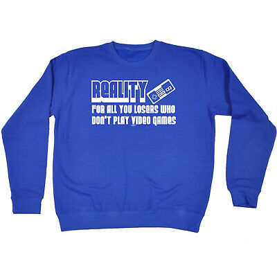Funny Kids Childrens Sweatshirt Jumper - Reality For All You Losers Who Dont Pla