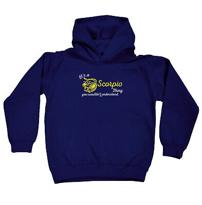 Funny Kids Childrens Hoodie Hoody - Star Sign Its A Scorpio  Thing You Wouldnt U