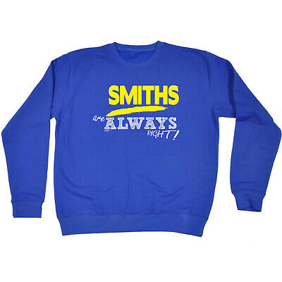 Funny Kids Childrens Sweatshirt Jumper - Smiths Are Always Right  Surname