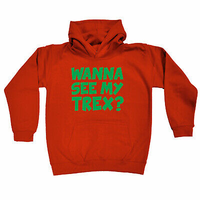 Funny Kids Childrens Hoodie Hoody - Wanna See My Trex Green Dinosaur T-Rex