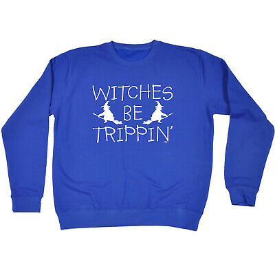Funny Kids Childrens Sweatshirt Jumper - Witches Be Trippin