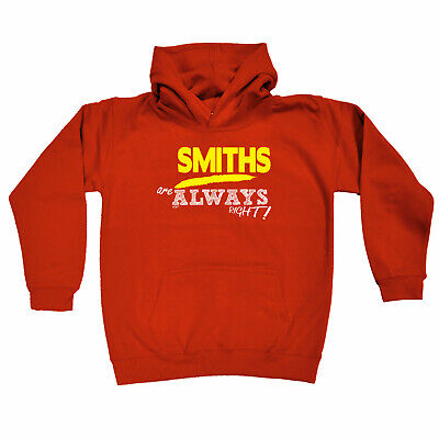 Funny Kids Childrens Hoodie Hoody - Smiths Are Always Right  Surname