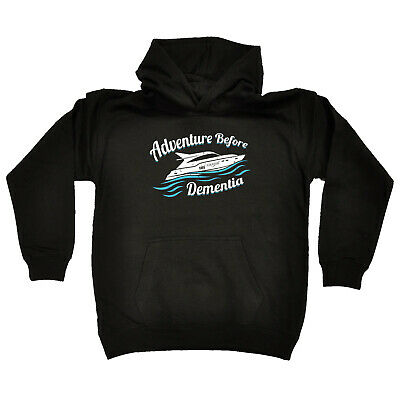 Sailing Kids Childrens Hoodie Hoody Funny - Adventure Before Dementia Speedboat