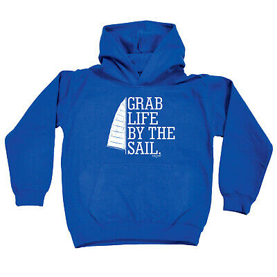 Sailing Kids Childrens Hoodie Hoody Funny - Grab Life By The Sail