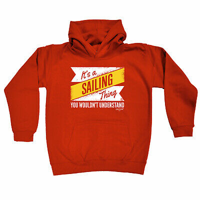 Sailing Kids Childrens Hoodie Hoody Funny - Its A Sailing Thing