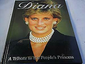 Diana: A Tribute To The Peoples Princess, Laurence, A, Used; Good Book