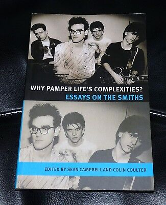 Why Pamper Life's Complexities? Essays On The Smiths-1St Ed 2010-Morrissey *rare