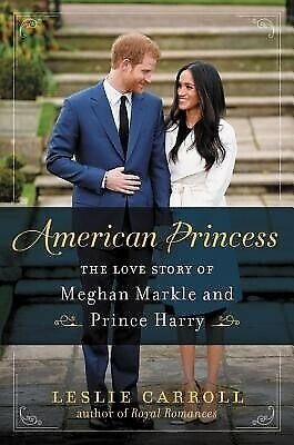 American Princess: The Love Story of Meghan Markle and Prince Har 9780062859457