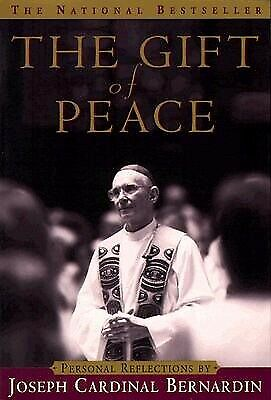 The Gift of Peace: Personal Reflections by Bernardin, Joseph -Paperback