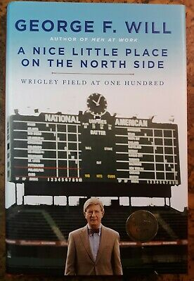 SIGNED George Will A NICE LITTLE PLACE ON THE NORTH SIDE in vgc+ Wrigley Field