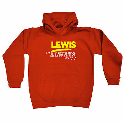 Funny Kids Childrens Hoodie Hoody - Lewis Are Always Right  Surname
